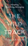 Cover-Bild zu Reynolds, Margaret: The Wild Track (eBook)