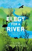 Cover-Bild zu Moorhouse, Tom: Elegy For a River (eBook)