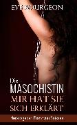 Cover-Bild zu Soisses, Franz von: Die Masochistin (eBook)
