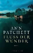 Cover-Bild zu Patchett, Ann: Fluss der Wunder (eBook)