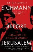 Cover-Bild zu Stangneth, Bettina: Eichmann before Jerusalem