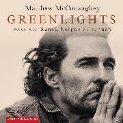 Cover-Bild zu McConaughey, Matthew: Greenlights (Audio Download)