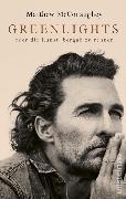 Cover-Bild zu McConaughey, Matthew: Greenlights (eBook)