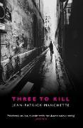 Cover-Bild zu Manchette, Jean-Patrick: Three to Kill