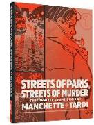 Cover-Bild zu Tardi: Streets of Paris, Streets of Murder: The Complete Graphic Noir of Manchette & Tardi Vol. 1