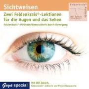 Cover-Bild zu Sichtweisen. Feldenkrais für die Augen und das Sehen