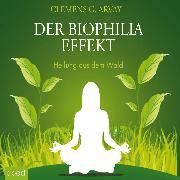Cover-Bild zu Der Biophilia-Effekt - Heilung aus dem Wald