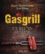 Cover-Bild zu Gasgrill - Die besten Rezepte für Fleisch, Fisch, Gemüse, Desserts, Grillsaucen, Dips, Marinaden u.v.m. Bewusst grillen und genießen