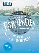 Cover-Bild zu 52 kleine & große Eskapaden in und um Zürich