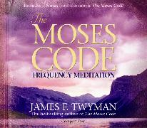 Cover-Bild zu The Moses Code Frequency Meditation
