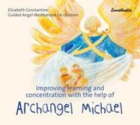 Cover-Bild zu Improving learning and concentration with the help of Archangel Michael