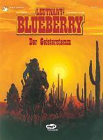 Cover-Bild zu Charlier, Jean-Michel: Leutnant Blueberry 23. Der Geisterstamm