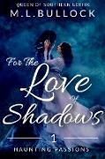 Cover-Bild zu eBook For the Love of Shadows (Haunting Passions, #1)