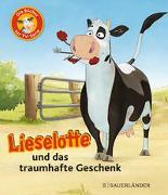 Cover-Bild zu Steffensmeier, Alexander: Lieselotte und das traumhafte Geschenk