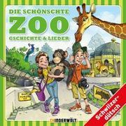 Cover-Bild zu Die schönschte Zoo Gschichte und Lieder