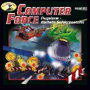 Cover-Bild zu eBook Computer Force, Folge 3: Flugalarm - Höchste Gefahrenstufe!