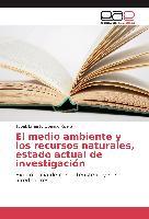 Cover-Bild zu El medio ambiente y los recursos naturales, estado actual de investigación
