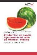 Cover-Bild zu Producción de sandía injertada en el valle de Mexicali, México