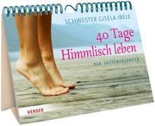 Cover-Bild zu 40 Tage Himmlisch leben