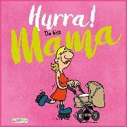 Cover-Bild zu Hurra! Du bist Mama