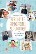 Cover-Bild zu Berühmte Kinderbuchautorinnen und ihre Heldinnen und Helden