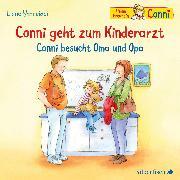 Cover-Bild zu Conni geht zum Kinderarzt / Conni besucht Oma und Opa
