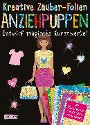 Cover-Bild zu Kreative Zauber-Folien: Anziehpuppen: Set mit 10 Zaubertafeln, Folien und Anleitungsbuch