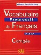 Cover-Bild zu Vocabulaire progressif du français - Niveau intermédiaire. Corrigés