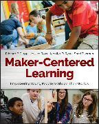 Cover-Bild zu Clapp, Edward P.: Maker-Centered Learning (eBook)