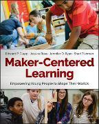 Cover-Bild zu Clapp, Edward P.: Maker-Centered Learning