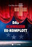 Cover-Bild zu Das Schweizer EU-Komplott