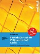Cover-Bild zu Betriebswirtschaft / Volkswirtschaft / Recht - Grundlagenbuch inkl. E-Book und Web-App