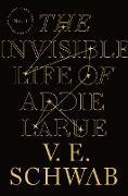 Cover-Bild zu Schwab, V. E.: The Invisible Life of Addie LaRue