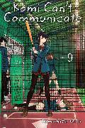 Cover-Bild zu Oda, Tomohito: Komi Can't Communicate, Vol. 9