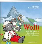 Cover-Bild zu Wolli and the story of the first ascent of the Matterhorn