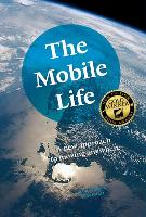 Cover-Bild zu The Mobile Life: A New Approach to Moving Anywhere
