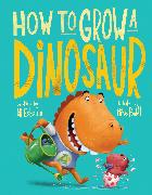 Cover-Bild zu Esbaum, Jill: How to Grow a Dinosaur