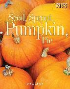 Cover-Bild zu Esbaum, Jill: Seed, Sprout, Pumpkin, Pie