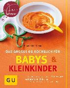 Cover-Bild zu Cramm, Dagmar von: Das große GU Kochbuch für Babys und Kleinkinder (eBook)