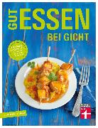 Cover-Bild zu Cramm, Dagmar von: Gut essen bei Gicht (eBook)