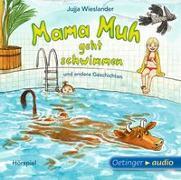 Cover-Bild zu Wieslander, Jujja: Mama Muh geht schwimmen u.a. Geschichten (CD)
