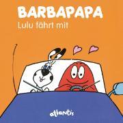 Cover-Bild zu BARBAPAPA - Lulu fährt mit von Taylor, Talus