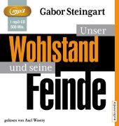 Cover-Bild zu Unser Wohlstand und seine Feinde von Steingart, Gabor