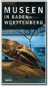 Cover-Bild zu Museen in Baden-Württemberg von Landesstelle für Museumsbetreuung Baden-Württemberg (Hrsg.)