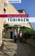 Cover-Bild zu Kreuz und quer durch Tübingen von Spieth, Arndt