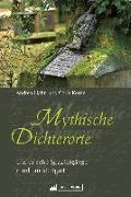 Cover-Bild zu Mythische Dichterorte von Hahn, Andrea