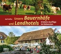 Cover-Bild zu Unsere Bauernhöfe und Landhotels von Hüffer, Rolf