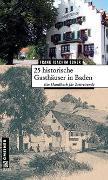 Cover-Bild zu 25 historische Gasthäuser in Baden von Ebner, Frank Joachim