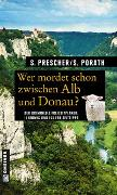 Cover-Bild zu Wer mordet schon zwischen Alb und Donau? von Prescher, Sören