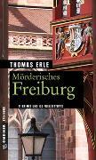 Cover-Bild zu Mörderisches Freiburg von Erle, Thomas